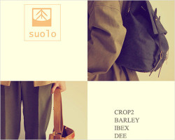 "~ 5minutes Style ~ 「suolo ""CROP2・BARLEY・IBEX・DEE・CROP middle・NAPPASAC・GRAB・BELL""」"